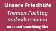 Unsere Friedhöfe - Themen-Fachtag und Exkursionen